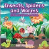Insects Spiders And Worms  Childrens Science  Nature