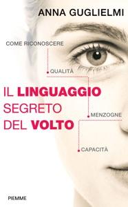 Il linguaggio segreto del volto da Anna Guglielmi