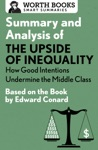 Summary And Analysis Of The Upside Of Inequality How Good Intentions Undermine The MIddle Class