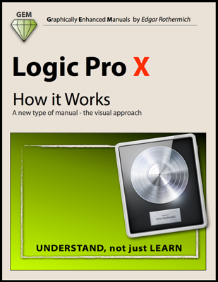 Logic Pro X - How It Works - Edgar Rothermich book