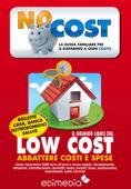 Il Grande Libro Del Low Cost. Abbattere Costi E Spese