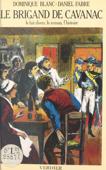 Le brigand de Cavanac : le fait divers, le roman, l'histoire