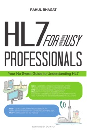 HL7 for Busy Professionals - Rahul Bhagat