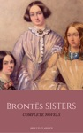 The Bront Sisters The Complete Masterpiece Collection Holly Classics