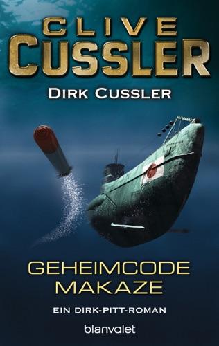 Clive Cussler & Dirk Cussler - Geheimcode Makaze