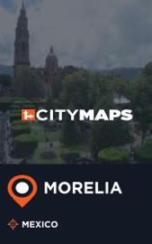 CITY MAPS MORELIA MEXICO