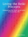 Living The Reiki Precepts