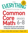 The Everything Parents Guide To Common Core Math Grades 6-8