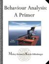 Behaviour Analysis A Primer