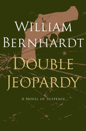 William Bernhardt - Double Jeopardy