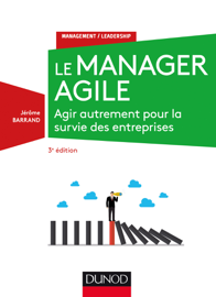 Le manager agile - 3e édition