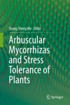 Arbuscular Mycorrhizas And Stress Tolerance Of Plants