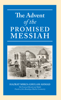 Mirza Ghulam Ahmad - The Advent of the Promised Messiah artwork