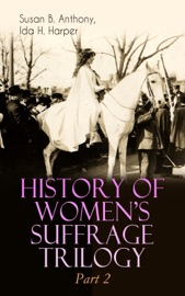 History Of Women S Suffrage Trilogy Part 2