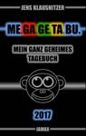 MEGAGETABU 2017 - Mein Ganz Geheimes Tagebuch