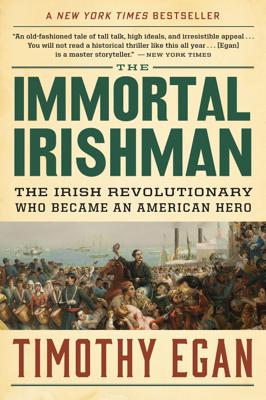 The Immortal Irishman - Timothy Egan book