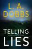 L. A. Dobbs - Telling Lies artwork