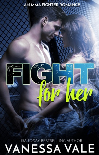 Vanessa Vale - Fight for Her