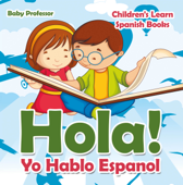 Hola! Yo Hablo Espanol  Children's Learn Spanish Books