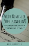 Write Novels For Profit And Fun How I Made 65000 In One Month And Landed On The Bestseller Lists