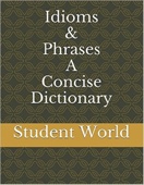 Idioms & Phrases: A Concise Dictionary