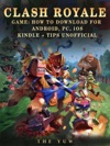 Clash Royale Game How To Download For Android Pc IOS Kindle  Tips Unofficial