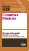 Guías HBR: Finanzas Básicas - Harvard Business Review