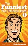 The Funniest Five Thousand Jokes Part 1