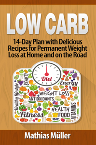 Low Carb: 14-Day Plan with Delicious Recipes for Permanent Weight Loss at Home and on the Road Book Review