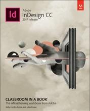 Adobe InDesign CC Classroom In A Book (2017 Release), 1/e