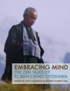 Embracing Mind  The  Zen Talks Of Kobun  Chino Otogawa