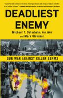 Michael T. Osterholm & Mark Olshaker - Deadliest Enemy artwork