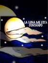 La Luna Me Est Contando