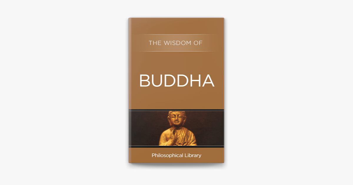 The Wisdom of Buddha - Philosophical Library