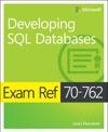 Exam Ref 70-762 Developing SQL Databases 1e