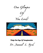 One Glimpse Of You Lord (Thirty-One Days Of Transformation)