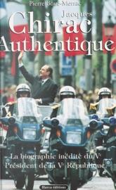 Jacques Chirac Authentique La Biographie In Dite Du Ve Pr Sident De La Ve R Publique