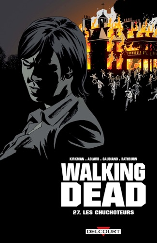 Robert Kirkman, Charlie Adlard & Stefano Gaudiano - Walking Dead T27