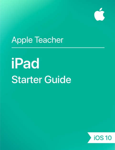 iPad Starter Guide iOS 10 by Apple Education on Apple Books