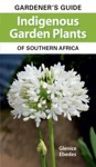 Gardeners Guide Indigenous Garden Plants Of Southern Africa