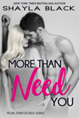 More Than Need You