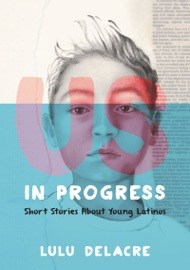 Us In Progress Short Stories About Young Latinos