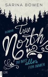 True North - Du bist alles für immer PDF Download