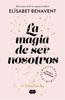 Elísabet Benavent - La magia de ser nosotros (Bilogía Sofía 2) portada