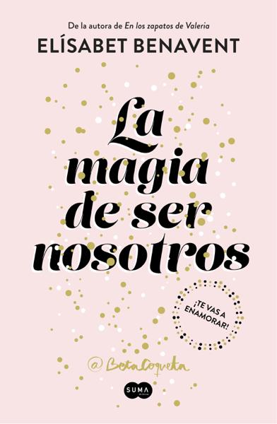 La magia de ser nosotros (Bilogía Sofía 2) by Elísabet Benavent