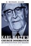 Karl Barths Church Dogmatics An Introduction And Reader