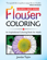 Flower Coloring: An Inspirational Coloring Book for Adults (Colorful Quote Series)