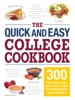 The Quick And Easy College Cookbook