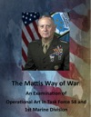 The Mattis Way Of War An Examination Of Operational Art In Task Force 58 And 1St Marine Division