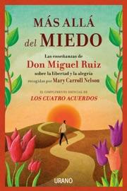 Más allá del miedo - Don Miguel Ruiz by  Don Miguel Ruiz PDF Download